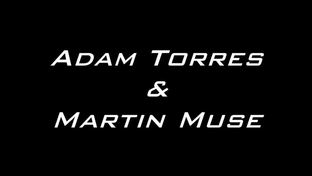 Adam Torres And Martin Muse